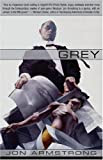 Grey, by Jon Armstrong