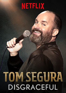 Tom Segura: Disgraceful