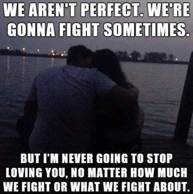 We Arent Perfect Were Gonna Fight Sometimes Pictures Photos And