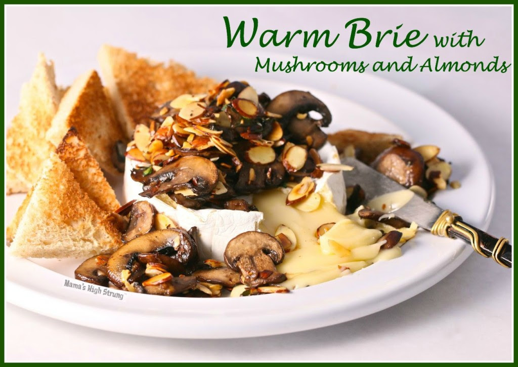 Warm Brie with Mushrooms and Almonds MHS