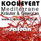 Kochevent- Mediterrane Kräuter und Gewürze - SAFRAN - TOBIAS KOCHT! vom 1.11.2012 bis 1.12.2012