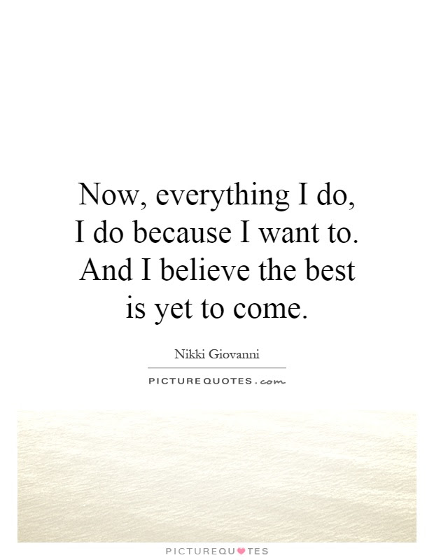 Best Is Yet To Come Quotes Sayings Best Is Yet To Come Picture