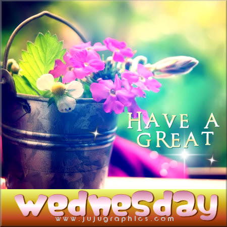 Have A Great Wednesday 52 Graphics Quotes Comments Images