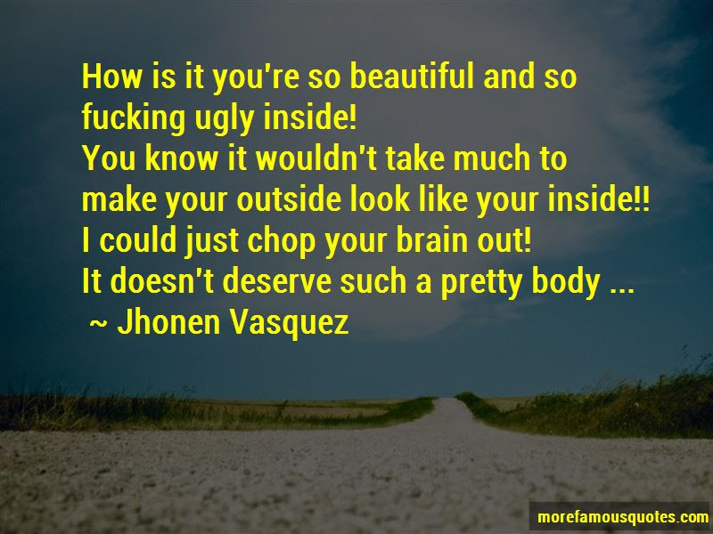 To Be Beautiful Inside And Out Quotes Top 32 Quotes About To Be
