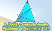 Problema de Geometría 1027 (English ESL): Triangulo, Angulo Doble y Cuádruple, Congruencia
