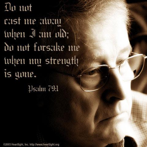 Inspirational illustration of Psalm 71:9