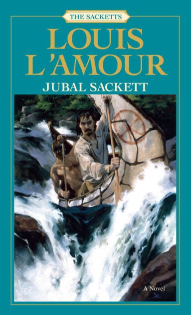 Jubal Sackett By Louis L Amour Paperback Barnes Amp Noble 174