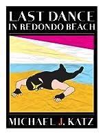 Last Dance in Redondo Beach by Michael J. Katz