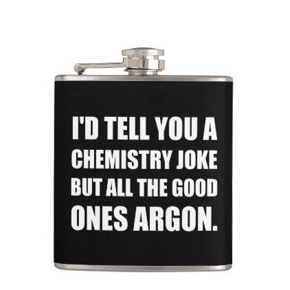 Chemistry Joke Good Ones Argon Hip Flask