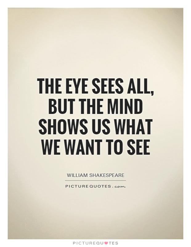 Quotes About What We See 547 Quotes