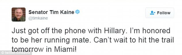 Kaine said on Twitter on Friday: 'Just got off the phone with Hillary. I'm honored to be her running mate'