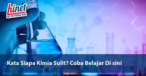 kata siapa kimia sulit coba belajar   hinet