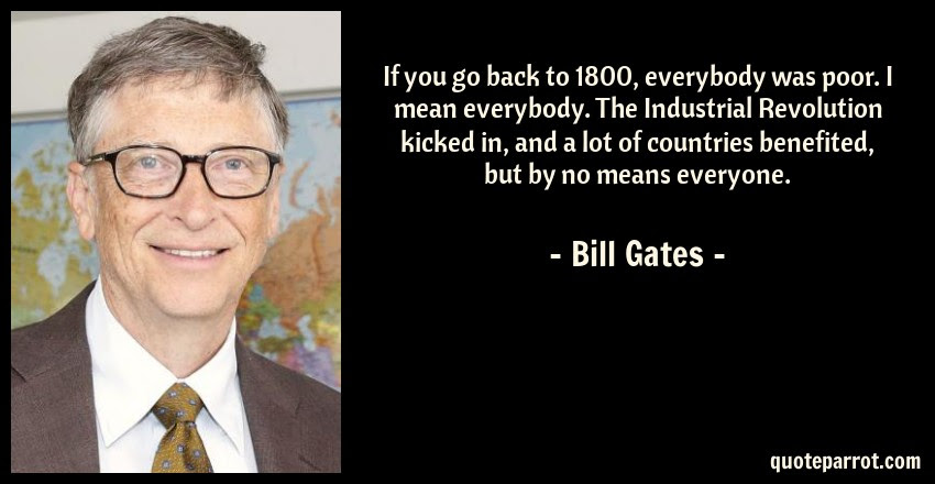 If You Go Back To 1800 Everybody Was Poor I Mean Ever By Bill