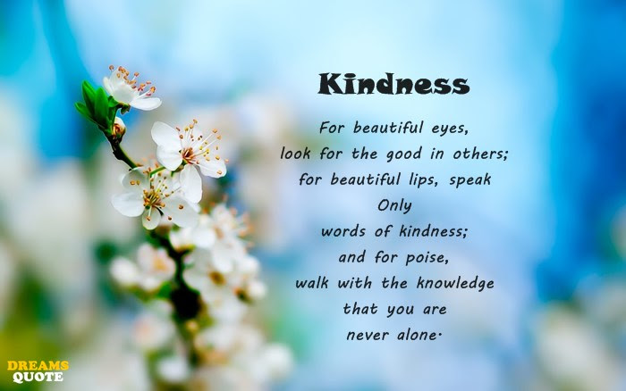 23 Kindness Quotes How To Be Rich People This Is The Secret Dreams