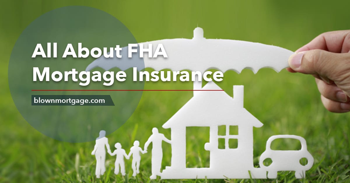 All About FHA Mortgage Insurance