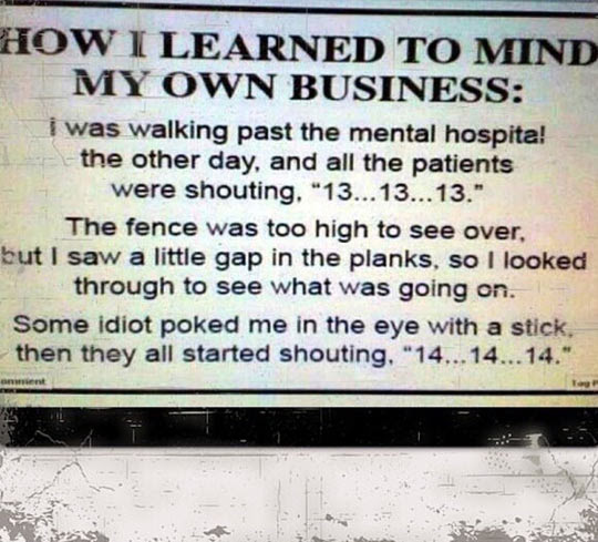 Mind your own business…