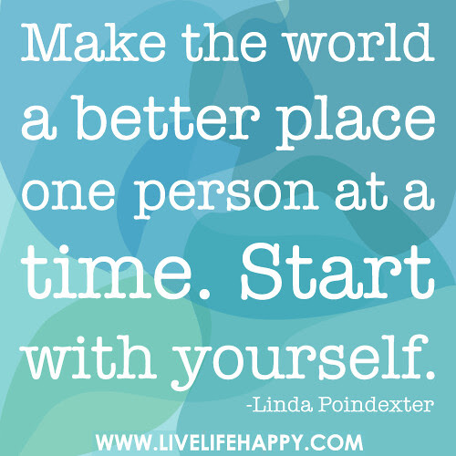 Make The World A Better Place Live Life Happy