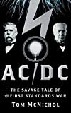 AC/DC: The Savage Tale of the First Standards War, by Tom McNichol
