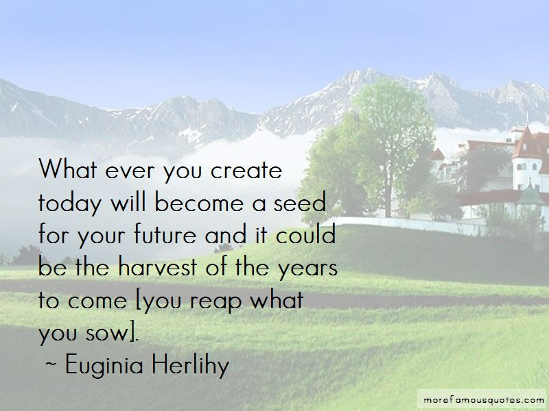 U Reap What You Sow Quotes Top 33 Quotes About U Reap What You Sow