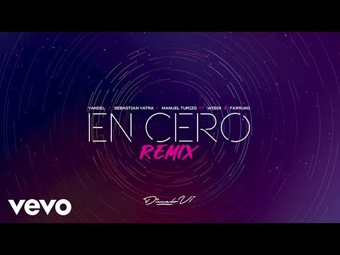Yandel Ft Manuel Turizo, Sebastián Yatra, Wisin Y Farruko - En Cero (Official Remix)
