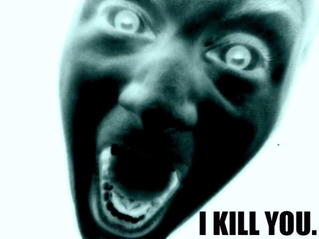 I Kill You.
