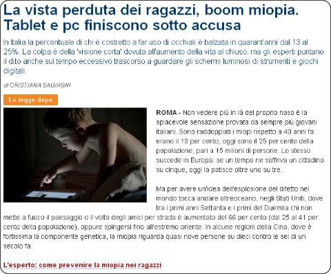 http://www.repubblica.it/salute/prevenzione/2014/09/08/news/la_vista_perduta_dei_ragazzi_italiani_tablet_e_pc_sotto_accusa-95300491/?ref=HRLV-23