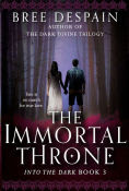 Title: The Immortal Throne, Author: Bree Despain