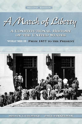 A March Of Liberty A Constitutional History Of The United States Volume 2 From 1898 To The Present