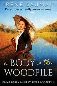 A Body in the Woodpile by Irene Sauman