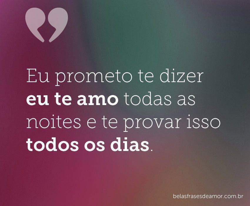 Frases De Amor Frases De Amor Eu Prometo Te Dizer Eu Te Amo Todas