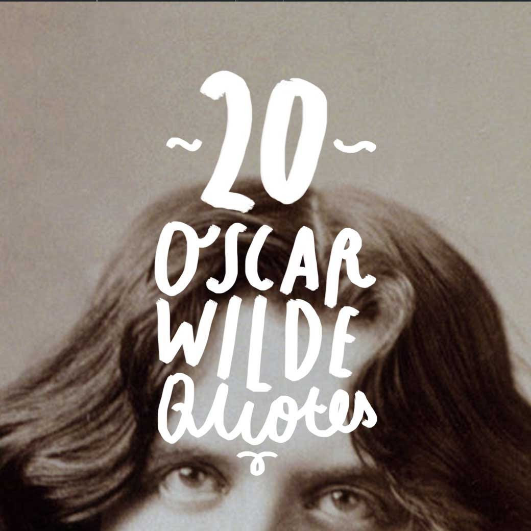 20 Famous Oscar Wilde Quotes On Everything Bright Drops