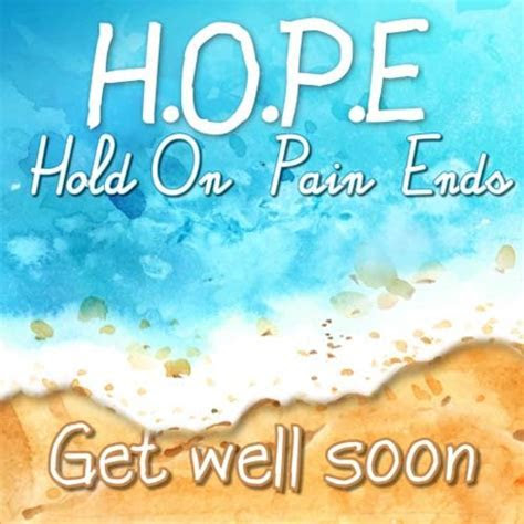 HOPE: Hold On Pain Ends  Free Get Well Soon eCards