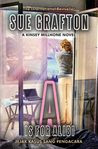 A is For Alibi - Kinsey Millhone Series Book # 1 by Sue Grafton