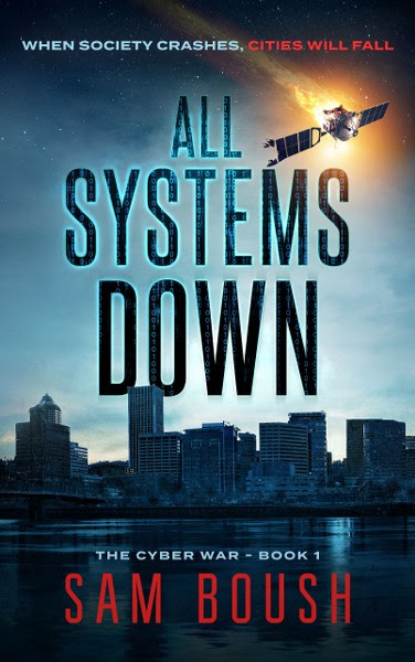 Book Cover for cyber thriller All Systems Down by Sam Boush.