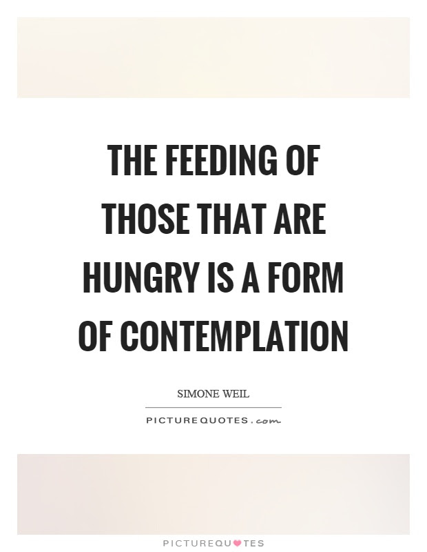 Feeding The Hungry Quotes Sayings Feeding The Hungry Picture Quotes