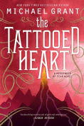 Title: The Tattooed Heart, Author: Michael Grant