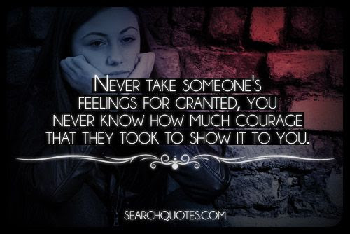 Never Take Someones Feelings For Granted Picture Quotes