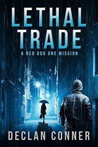 Lethal Trade by Declan Conner
