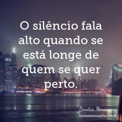 O Silêncio Fala Alto Quando Se Está Longe De Quem Se Quer Perto