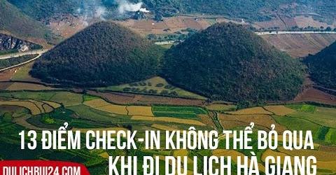 13 địa điểm du lịch Hà Giang Không Thể Bỏ Qua | 13 things to do in Hagiang, Vietnam