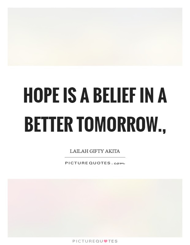 Better Tomorrow Quotes Sayings Better Tomorrow Picture Quotes
