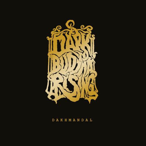 Dark Buddha Rising - Dakhmandal