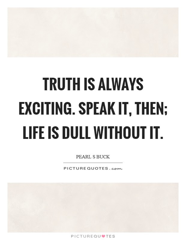 Truth In Life Quotes Sayings Truth In Life Picture Quotes