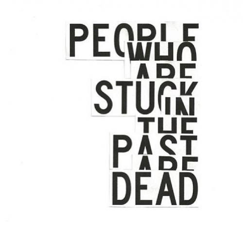 People Who Are Stuck In The Past