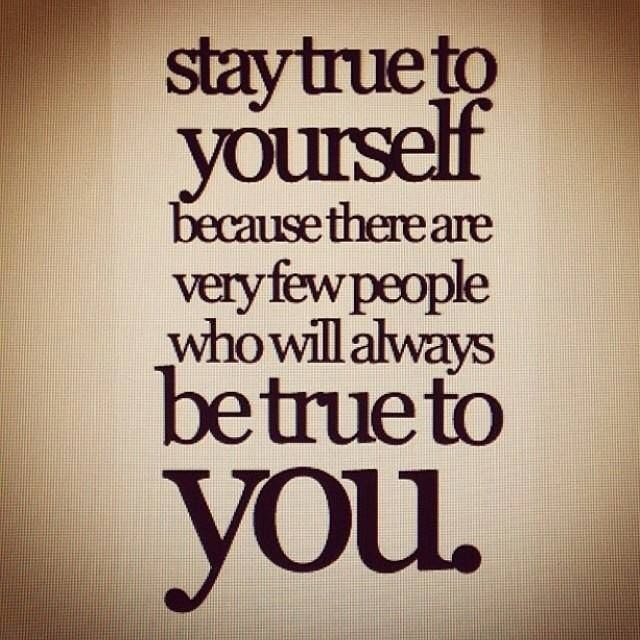 Lovely Always Stay True To Yourself Quotes Mesgulsinyali