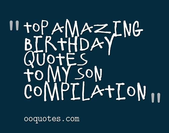 Top 52 Best Birthday Quotes To My Son Quotes