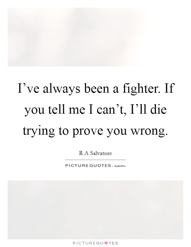 Proving You Wrong Quotes Sayings Proving You Wrong Picture Quotes