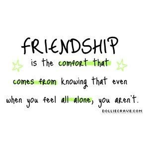 Friendship Quotes Friendship Is The Comfort That Comes From Knowing That Even When You Feel All A Soloquotes Your Daily Dose Of Motivation Positivity Quotes And Sayings