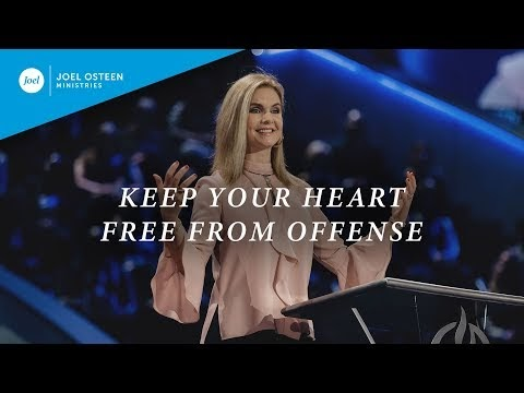 Keep Your Heart Free From Offense | Victoria Osteen