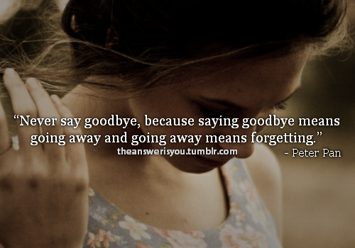 Imágenes De Peter Pan Never Say Goodbye Because Goodbye Means Going